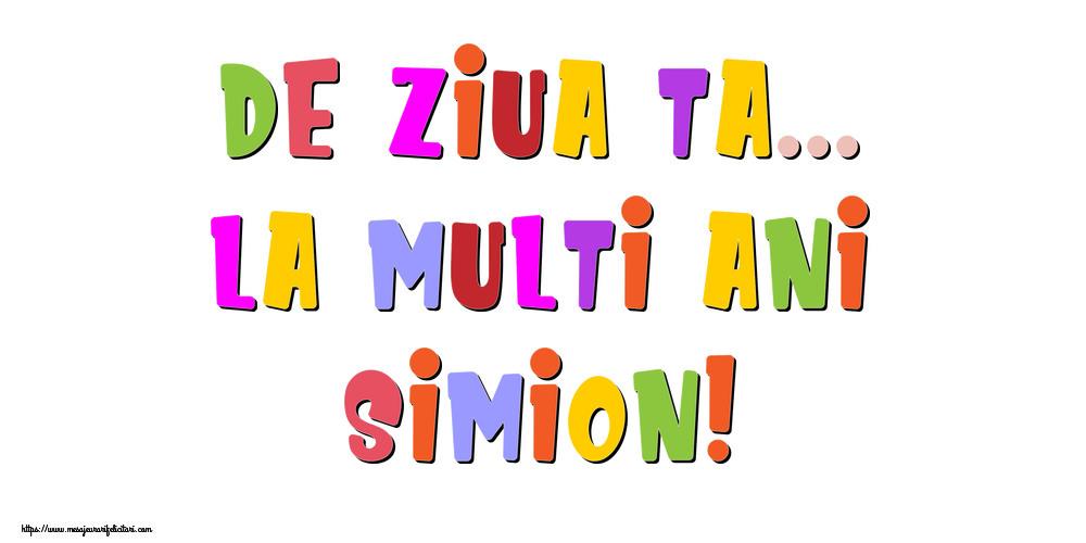 Felicitari de la multi ani - De ziua ta... La multi ani, Simion!