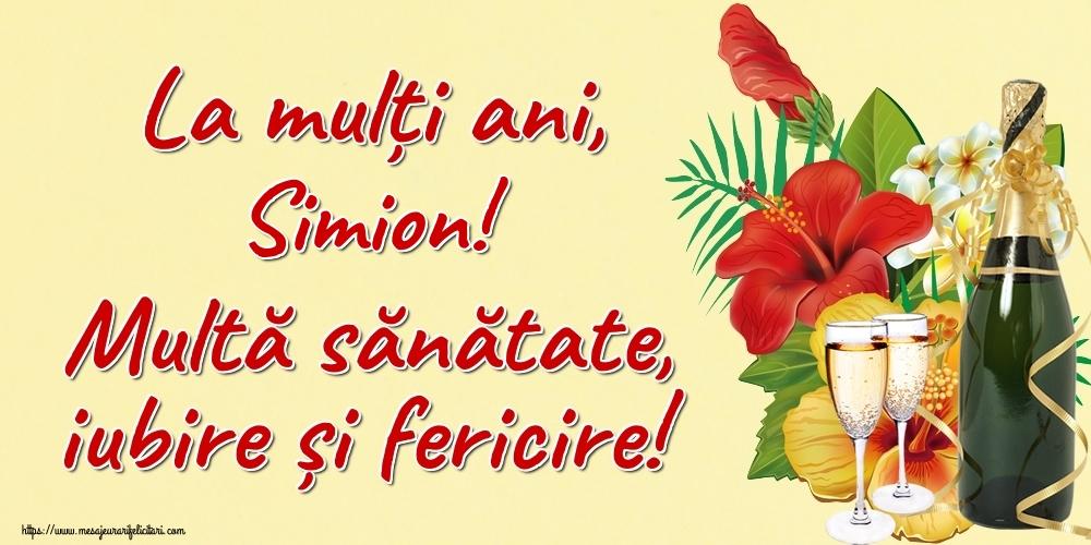 Felicitari de la multi ani - La mulți ani, Simion! Multă sănătate, iubire și fericire!