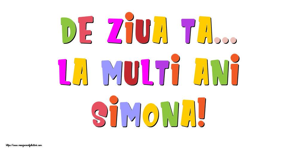 Felicitari de la multi ani - De ziua ta... La multi ani, Simona!
