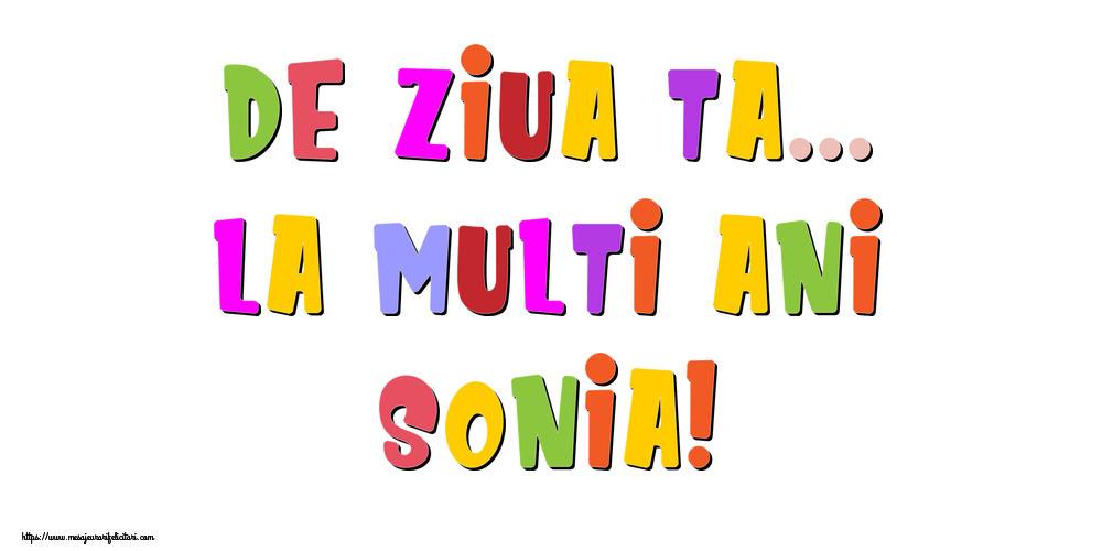 Felicitari de la multi ani - De ziua ta... La multi ani, Sonia!