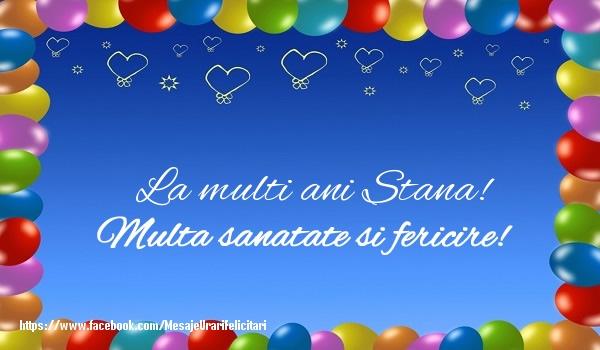 Felicitari de la multi ani - La multi ani Stana! Multa sanatate si fericire!