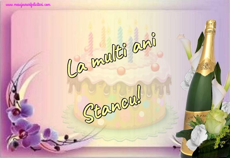 Felicitari de la multi ani - La multi ani Stancu!