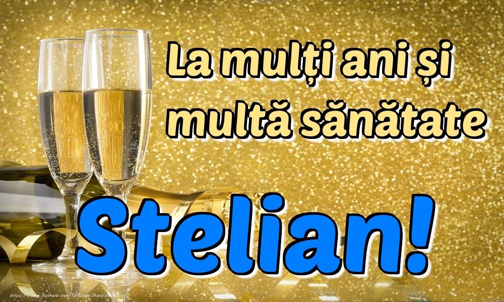 Felicitari de la multi ani - La mulți ani multă sănătate Stelian!