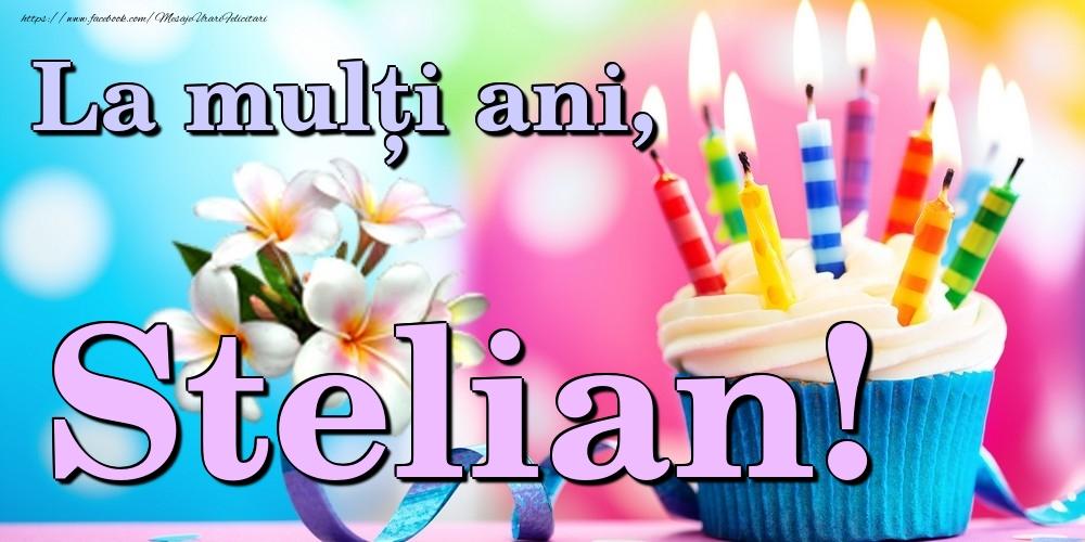 Felicitari de la multi ani - La mulți ani, Stelian!