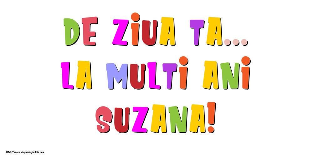 Felicitari de la multi ani - De ziua ta... La multi ani, Suzana!