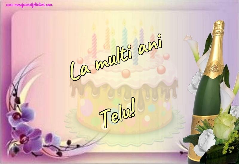 Felicitari de la multi ani - La multi ani Telu!