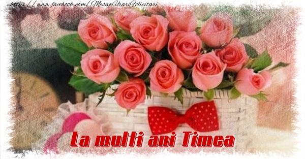Felicitari de la multi ani - La multi ani Timea