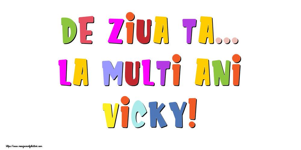 Felicitari de la multi ani - De ziua ta... La multi ani, Vicky!