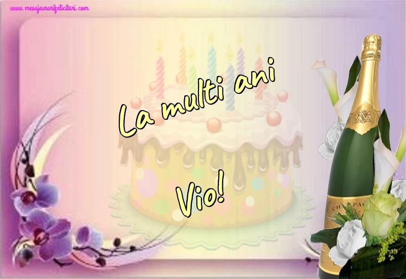 Felicitari de la multi ani - La multi ani Vio!