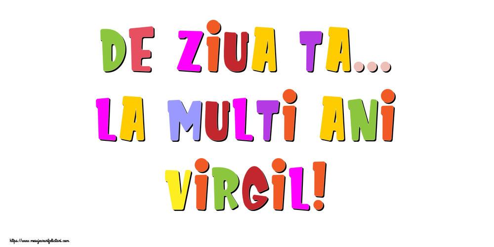 Felicitari de la multi ani - De ziua ta... La multi ani, Virgil!