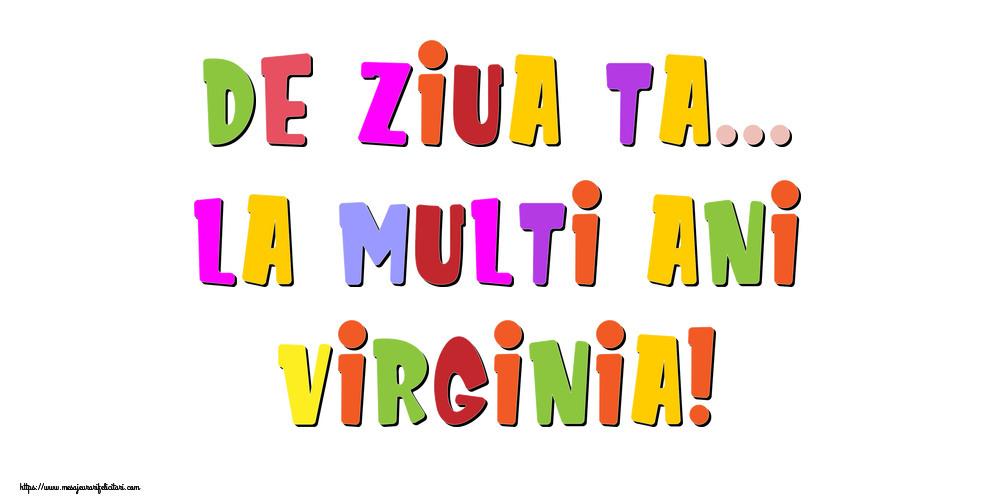 Felicitari de la multi ani - De ziua ta... La multi ani, Virginia!