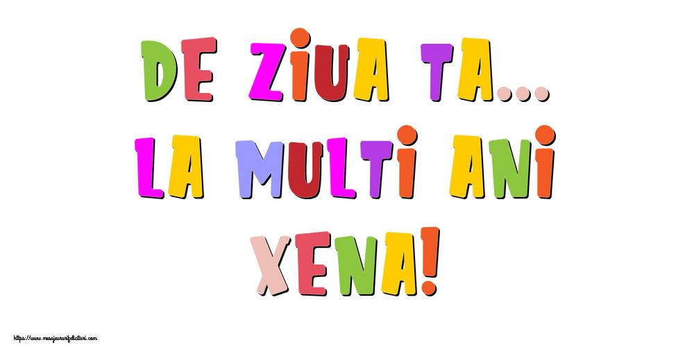 Felicitari de la multi ani - De ziua ta... La multi ani, Xena!