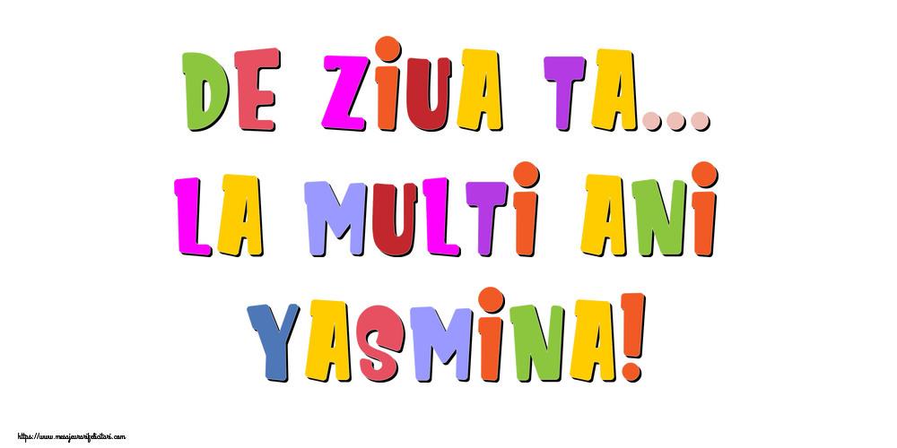 Felicitari de la multi ani - De ziua ta... La multi ani, Yasmina!