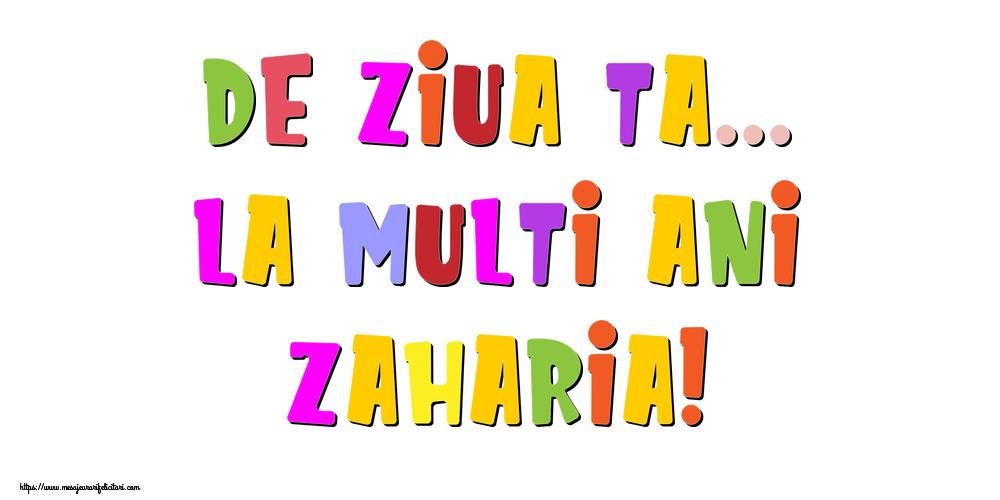 Felicitari de la multi ani - De ziua ta... La multi ani, Zaharia!