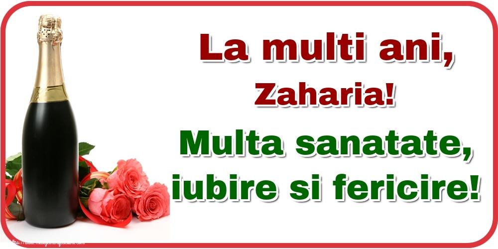 Felicitari de la multi ani - La multi ani, Zaharia! Multa sanatate, iubire si fericire!
