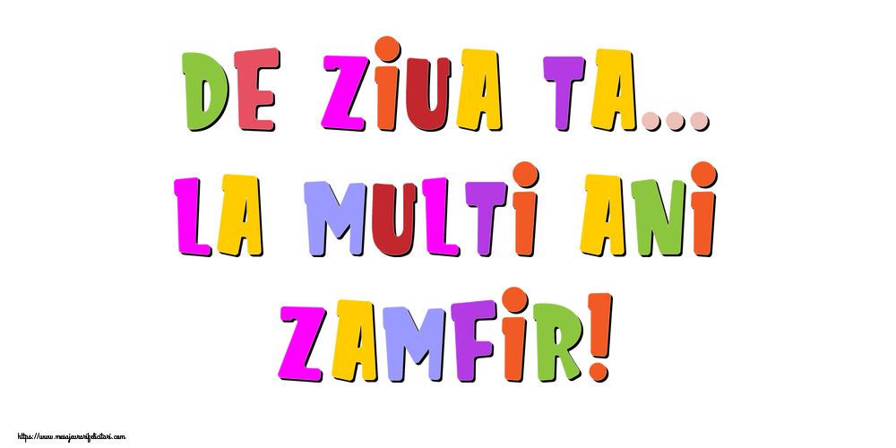 Felicitari de la multi ani - De ziua ta... La multi ani, Zamfir!