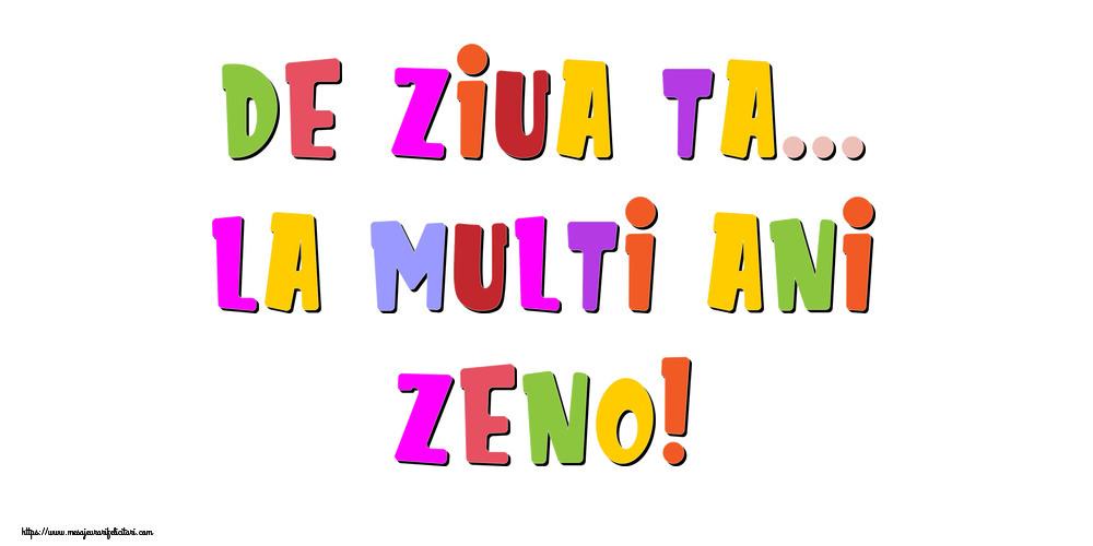 Felicitari de la multi ani - De ziua ta... La multi ani, Zeno!