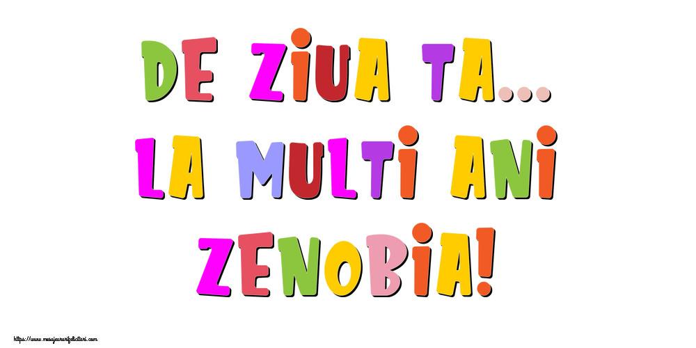 Felicitari de la multi ani - De ziua ta... La multi ani, Zenobia!