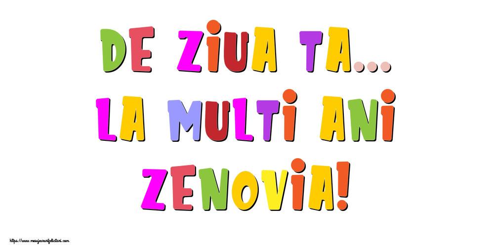Felicitari de la multi ani - De ziua ta... La multi ani, Zenovia!