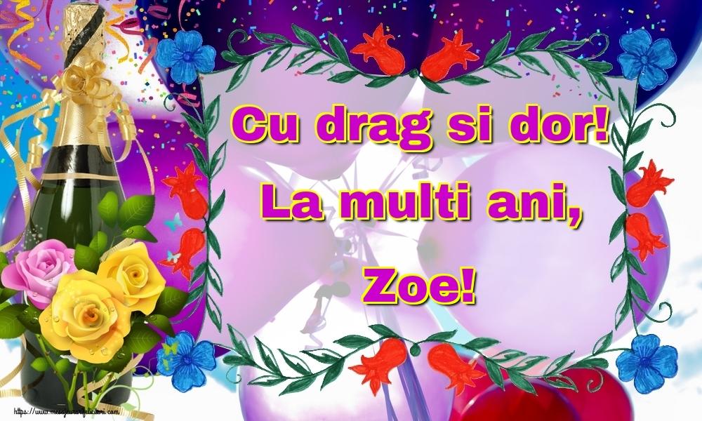 Felicitari de la multi ani - Cu drag si dor! La multi ani, Zoe!