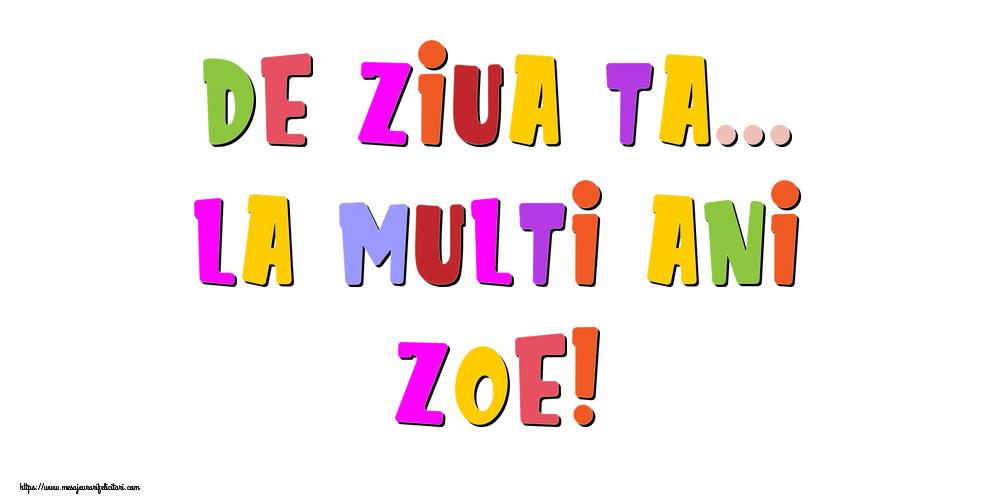Felicitari de la multi ani - De ziua ta... La multi ani, Zoe!