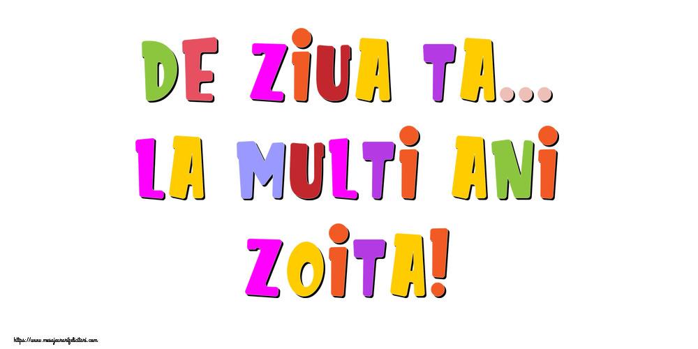 Felicitari de la multi ani - De ziua ta... La multi ani, Zoita!