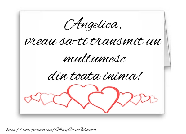 Felicitari de multumire - Angelica, vreau sa-ti transmit un multumesc din toata inima!
