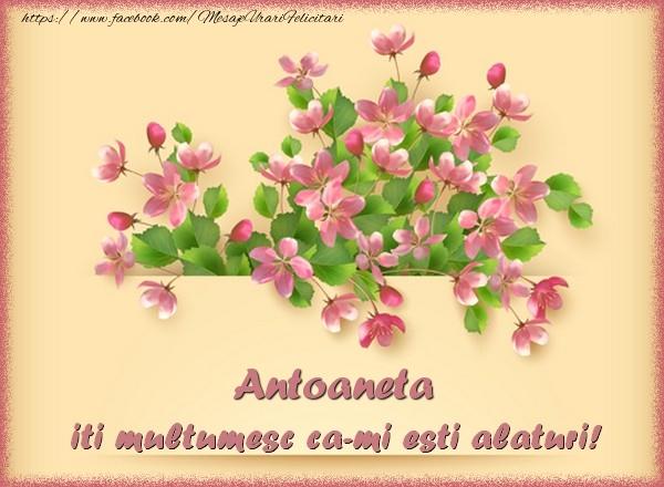 Felicitari de multumire - Antoaneta, iti multumesc ca-mi esti alaturi!