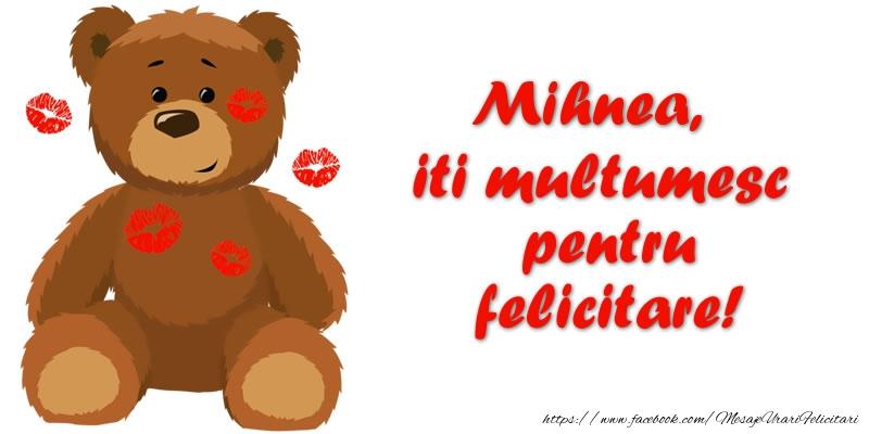 Felicitari de multumire - Mihnea iti multumesc pentru felicitare!
