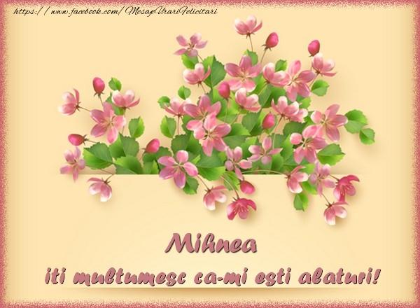 Felicitari de multumire - Mihnea, iti multumesc ca-mi esti alaturi!