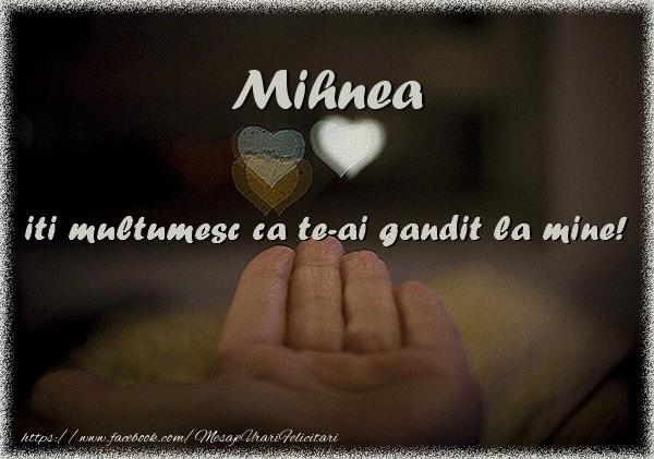 Felicitari de multumire - Mihnea iti multumesc ca te-ai gandit la mine!