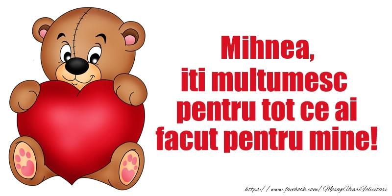 Felicitari de multumire - Mihnea iti multumesc pentru tot ce ai facut pentru mine!