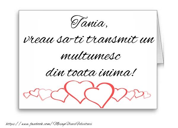 Felicitari de multumire - Tania, vreau sa-ti transmit un multumesc din toata inima!