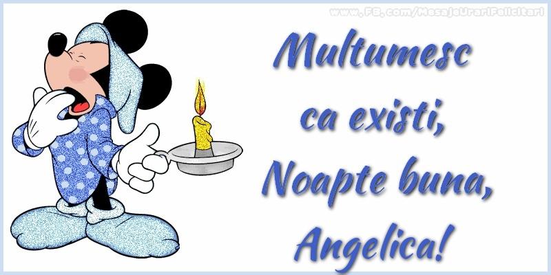 Felicitari de noapte buna - Multumesc ca existi, Noapte buna, Angelica