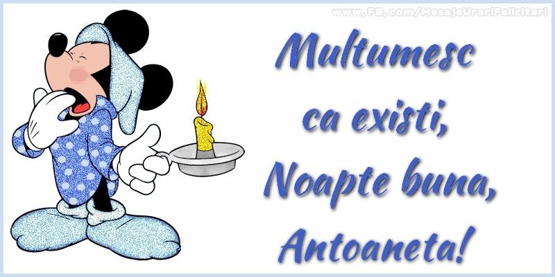 Felicitari de noapte buna - Multumesc ca existi, Noapte buna, Antoaneta