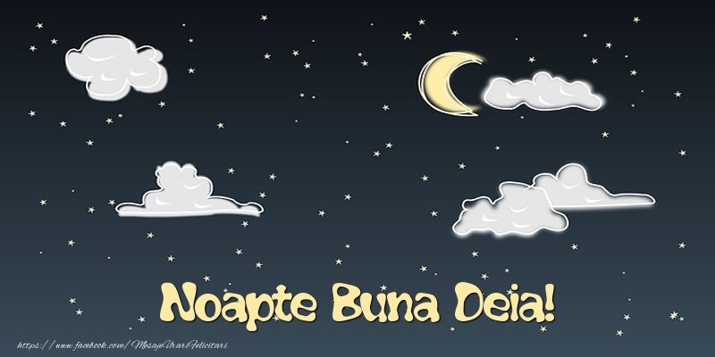 Felicitari de noapte buna - Noapte Buna Deia!