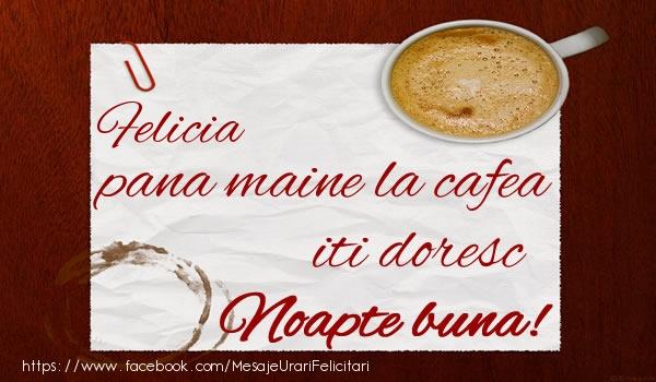 Felicitari de noapte buna - Felicia pana maine la cafea iti doresc Noapte buna!