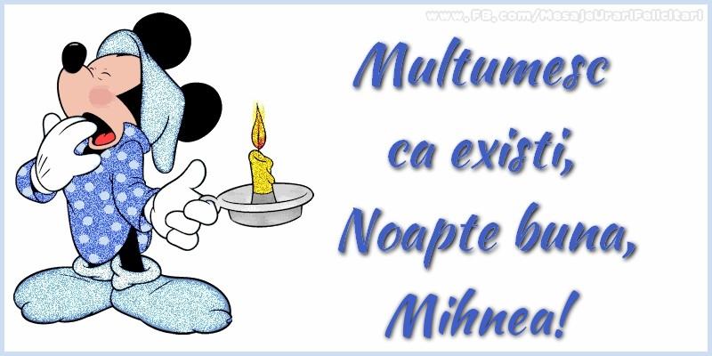Felicitari de noapte buna - Multumesc ca existi, Noapte buna, Mihnea