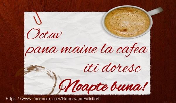 Felicitari de noapte buna - Octav pana maine la cafea iti doresc Noapte buna!
