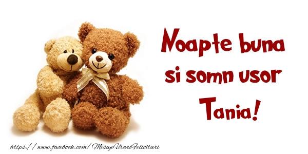 Felicitari de noapte buna - Noapte buna si Somn usor Tania!