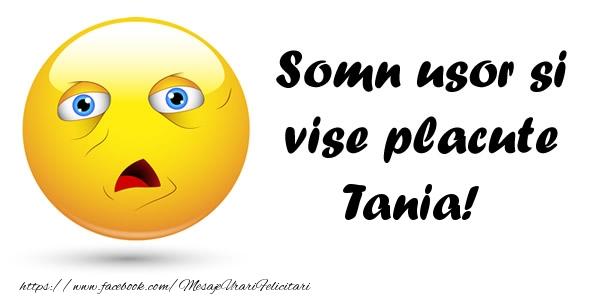 Felicitari de noapte buna - Somn usor si vise placute Tania!
