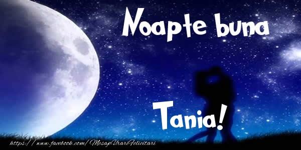 Felicitari de noapte buna - Noapte buna Tania!