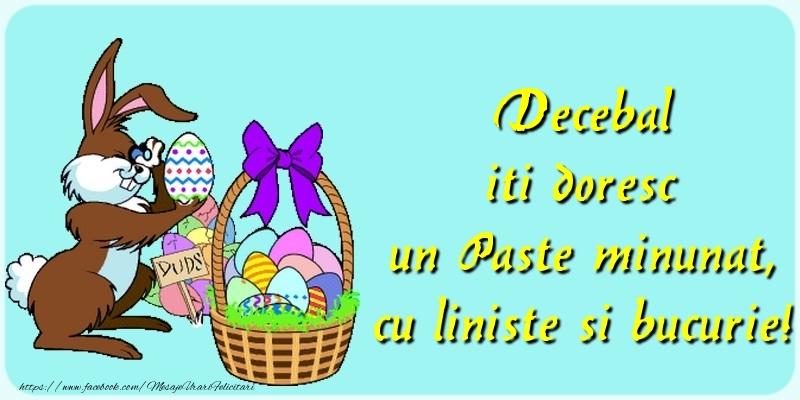 Felicitari de Paste - Decebal iti doresc un Paste minunat, cu liniste si bucurie!