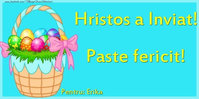 Felicitari de Paste - Hristos a Inviat! Paste fericit! Pentru: Erika