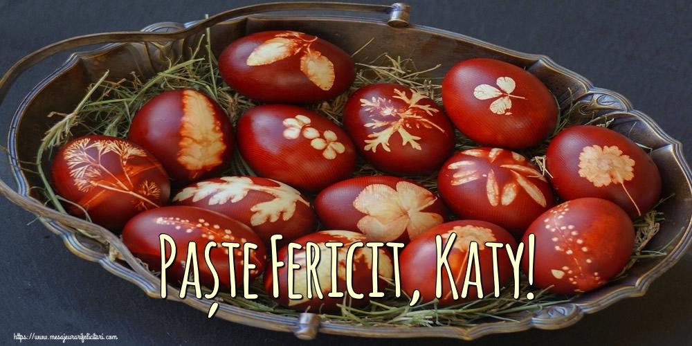 Felicitari de Paste - Paște Fericit, Katy!