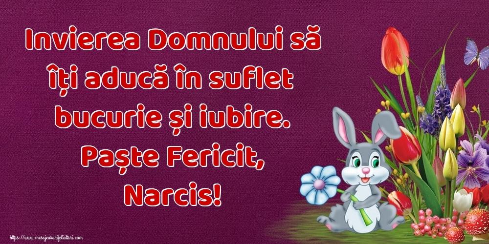 Felicitari de Paste - Invierea Domnului să îți aducă în suflet bucurie și iubire. Paște Fericit, Narcis!