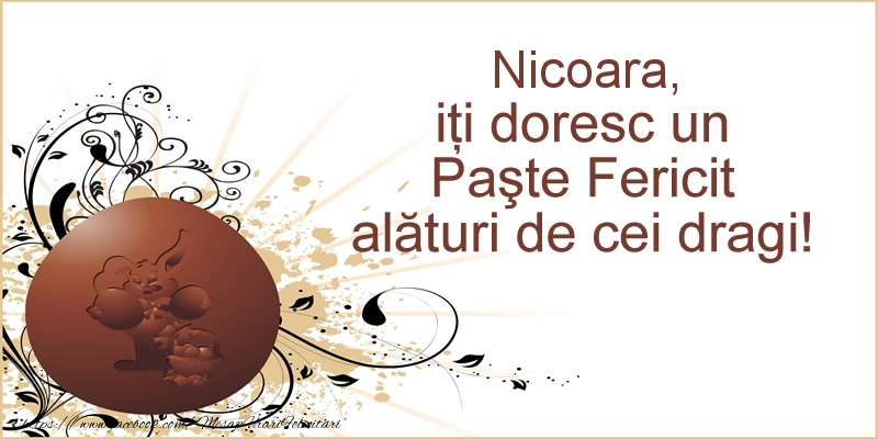 Felicitari de Paste - Nicoara, iti doresc un Paste Fericit alaturi de cei dragi!