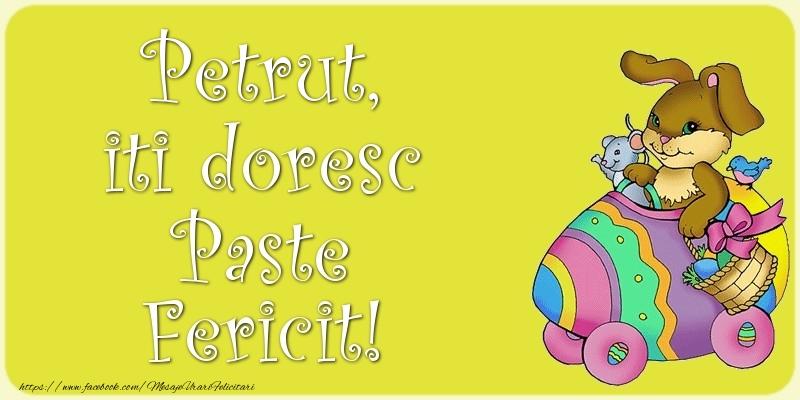 Felicitari de Paste - Petrut, iti doresc Paste Fericit!