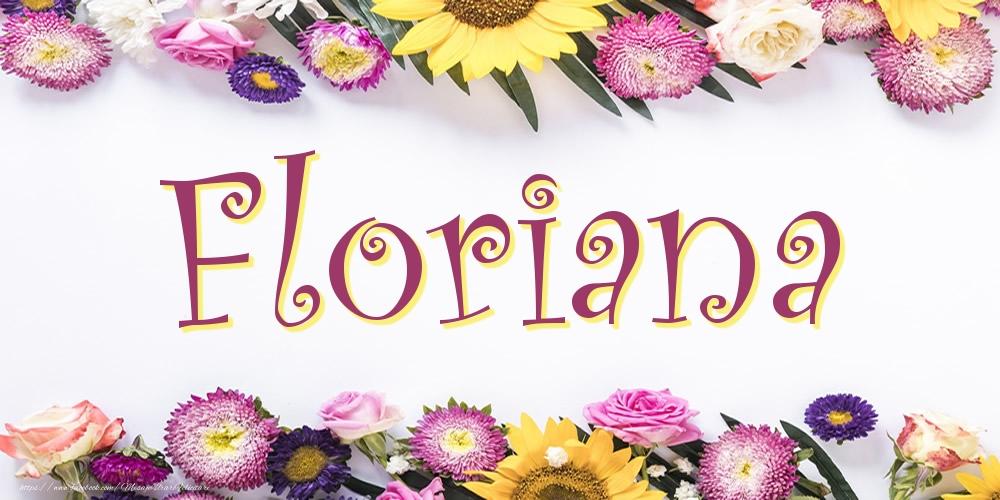 Felicitari cu numele tau - Poza cu numele Floriana - Flori