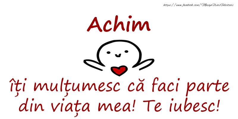 Felicitari de prietenie - Achim, îți mulțumesc că faci parte din viața mea! Te iubesc!